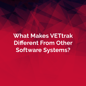 What Makes VETtrak Different From Other Software Systems